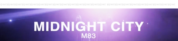 header m83midnight city  M83 – 'Midnight City' (VIDEO)