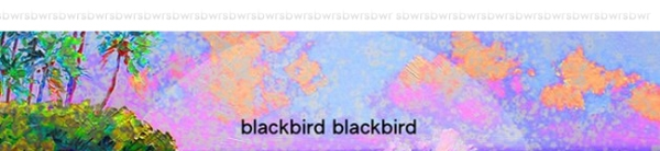 header blackbird blackbird  Blackbird Blackbird – 'Tear'