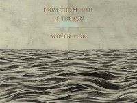 FROM THE MOUTH OF THE SUN - 'WOVEN TIDE'