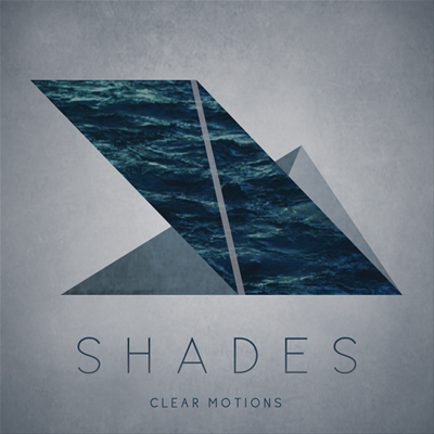 SHADES - 'CLEAR MOTIONS'
