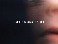 CEREMONY - 'ZOO'
