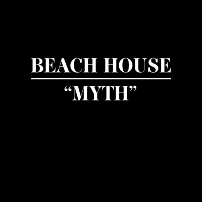 BEACH HOUSE - 'MYTH'