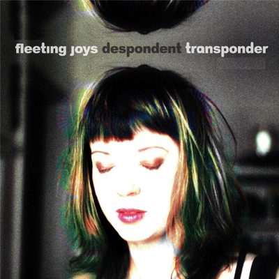 FLEETING JOYS - 'DESPONDENT TRANSPONDER'