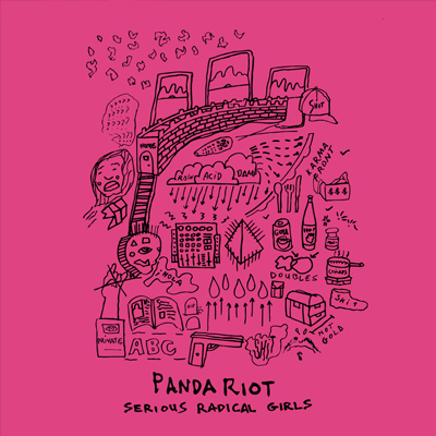 PANDA RIOT - 'SERIOUS RADICAL GIRLS'