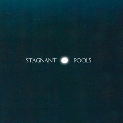 STAGNANT POOLS - 'DEAD SAILOR'