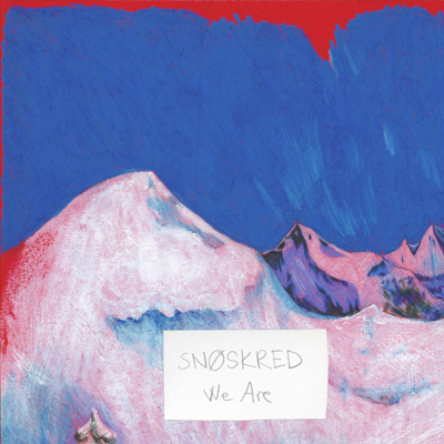 SNOSKRED - 'WE ARE'