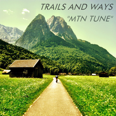 TRAILS AND WAYS - 'MTN TUNE'