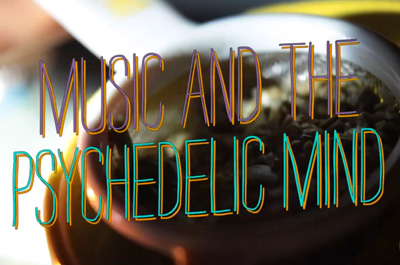 MUSIC AND THE PSYCHEDELIC MIND [DOCUMENTARY]