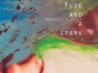 ANGELICA'S ELEGY - 'FUSE AND A SPARK'