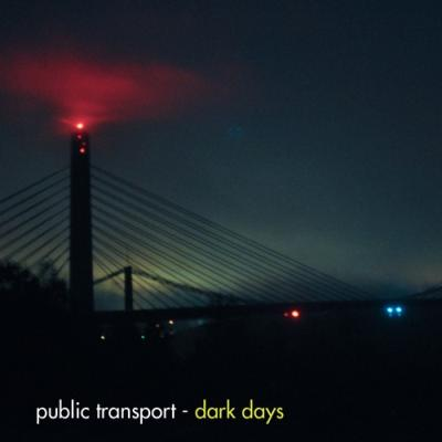 PUBLIC TRANSPORT - 'DARK DAYS'
