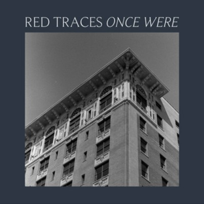 RED TRACES - 'ONCE WERE'