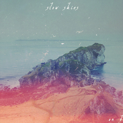 SLOW SKIES - 'ON THE SHORE'