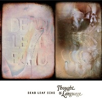 DEAD LEAF ECHO - 'THOUGHT AND LANGUAGE'