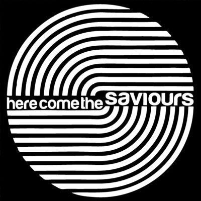 HERE COME THE SAVIOURS - 'HIT ESCAPE'