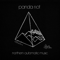 PANDA RIOT - 'NORTHERN AUTOMATIC MUSIC'