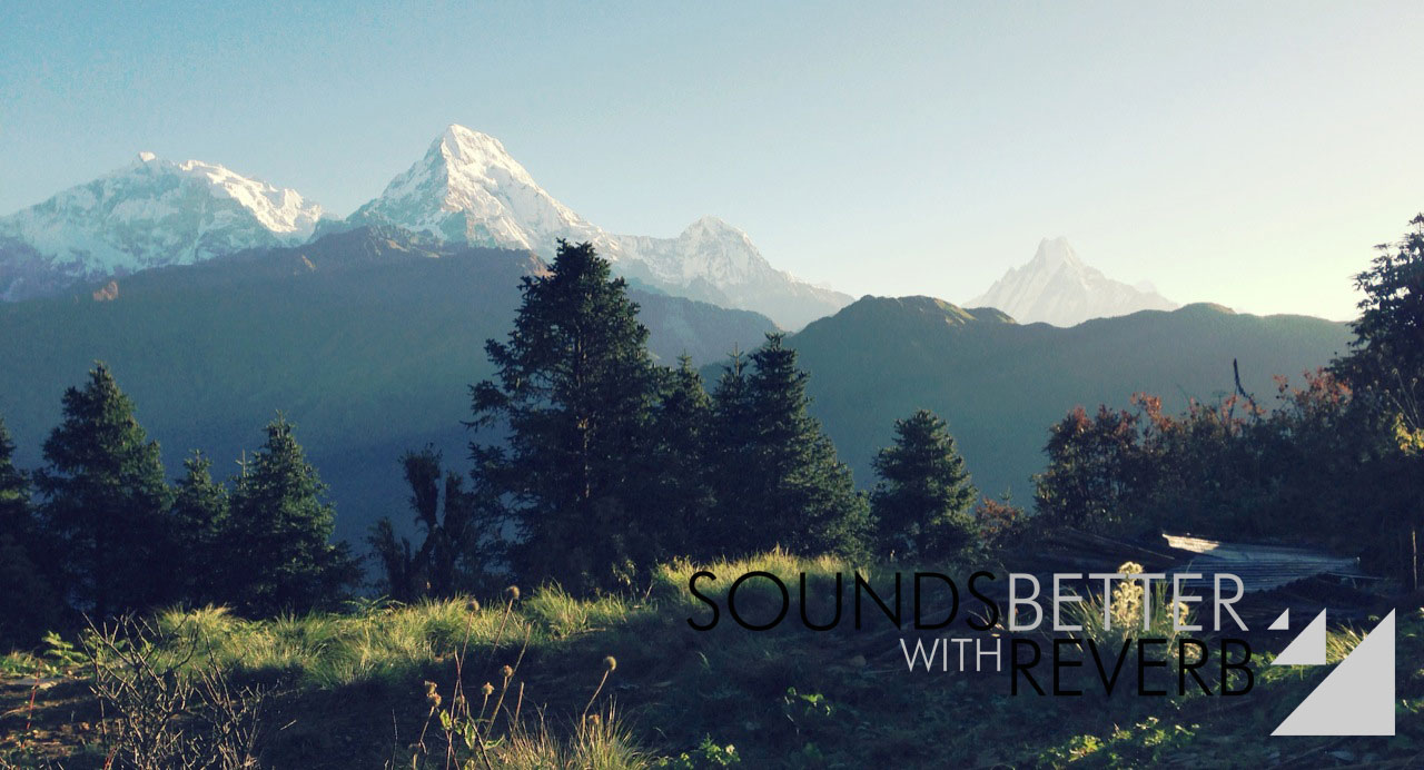 Sounds-Better-With-Reverb_Nepal