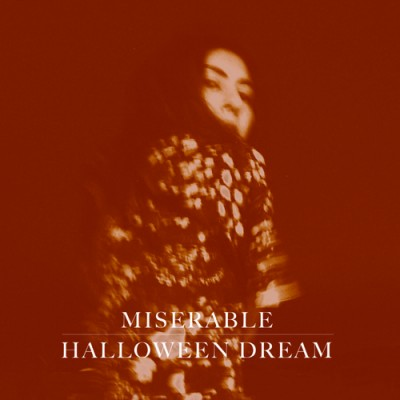 MISERABLE - 'HALLOWEEN DREAM'