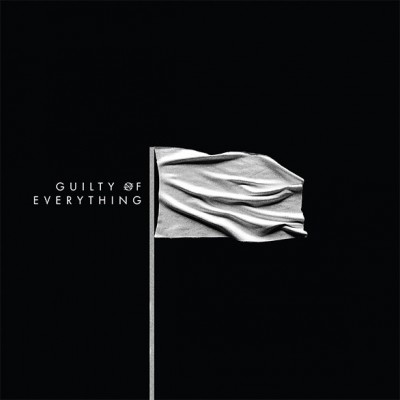 NOTHING - 'GUILTY OF EVERYTHING'