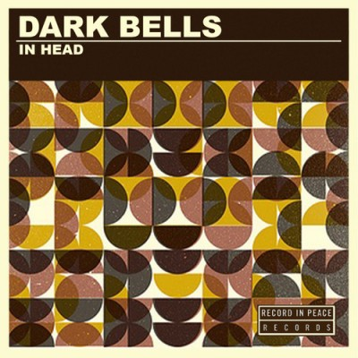 DARK BELLS - 'IN HEAD'