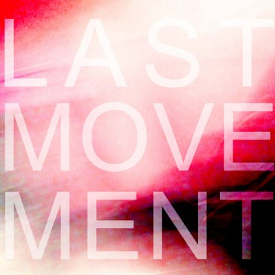 LAST MOVEMENT 'NEW LOVE / FEELS LIKE YOU'