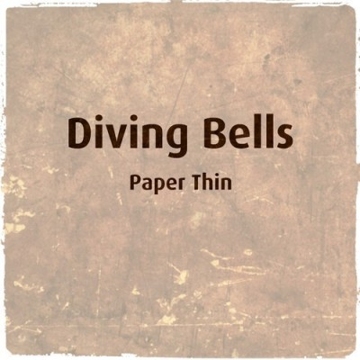DIVING BELLS - 'PAPER THIN'