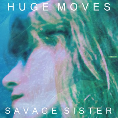savage sister-huge moves-artwork-500x500