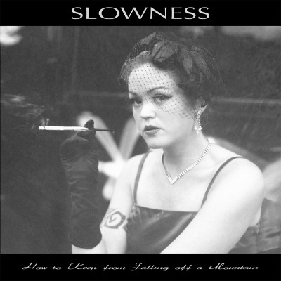 slowness-how to keep from falling off a mountain-artwork