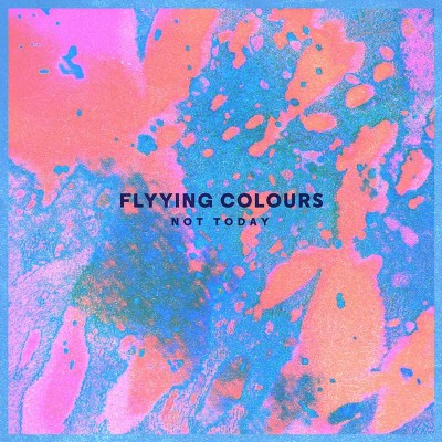 flyying-colours-not-today-artwork