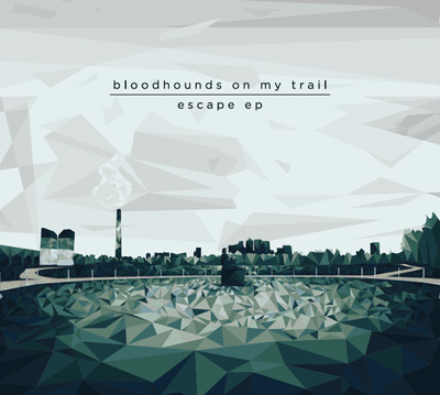 bloodhounds-on-my-trail-escape-ep
