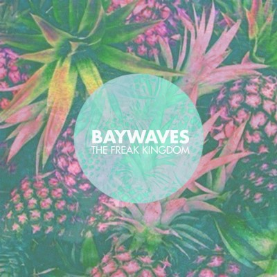 Baywaves_The_Freak_Kingdom