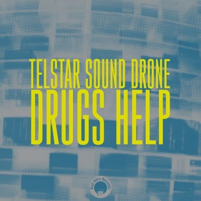 telstar sound drone-drugs help