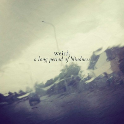 weird-a-long-period-of-blindness-cover