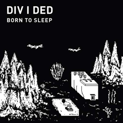 div-i-ded-born-to-sleep