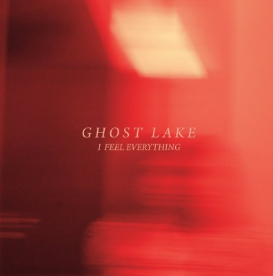 ghost lake-i feel everything