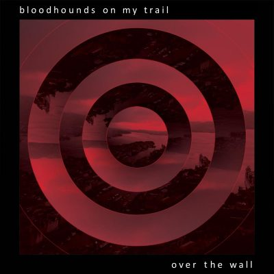 bloodhounds on my trail-over the wall