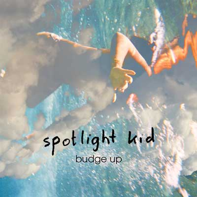 SPOTLIGHT KID - 'BUDGE UP'