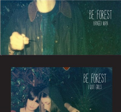 BE FOREST - 'I QUIT GIRLS'