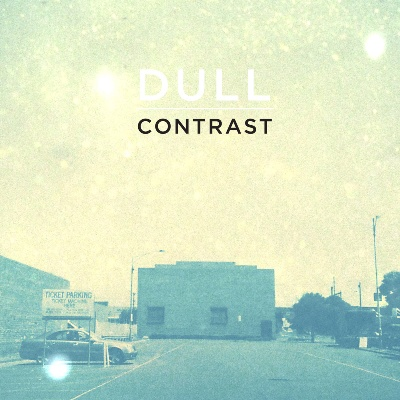 CONTRAST - 'DULL'