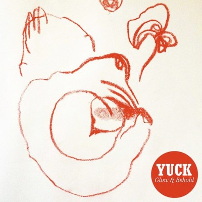 YUCK - 'GLOW AND BEHOLD'