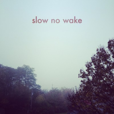 SLOW NO WAKE - 'LEAVE THE LIGHT ON'