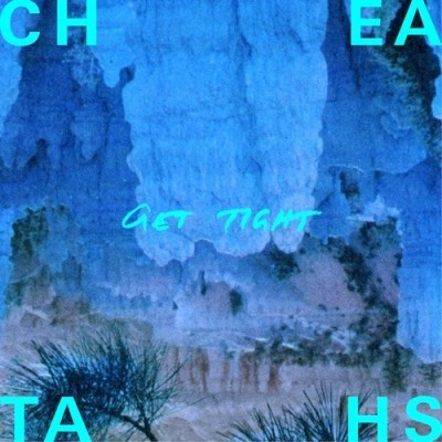 CHEATAHS - 'GET TIGHT'