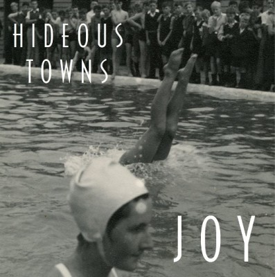HIDEOUS TOWNS - 'JOY'
