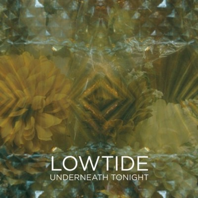 LOWTIDE - 'UNDERNEATH TONIGHT'