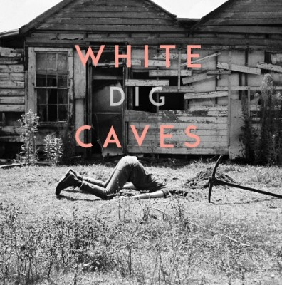 white caves-dig-artwork-cover-low-res