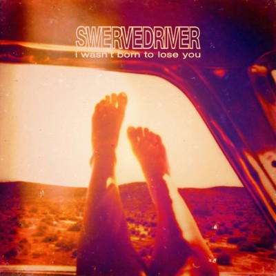 swervedriver-i wasn't born to lose you-artwork