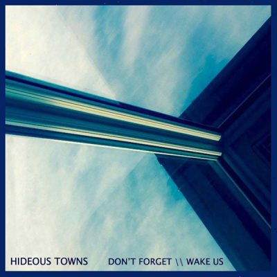 hideous-towns-dont-forget
