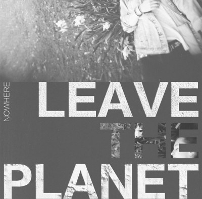leave-the-planet-nowhere