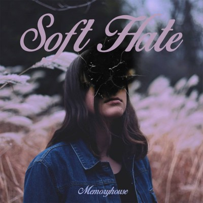 memoryhouse-soft hate