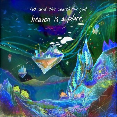 lsd and the search for god-heaven is a place