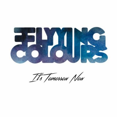 flyying colours-its tomorrow now